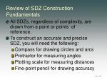 review of sdz construction fundamentals