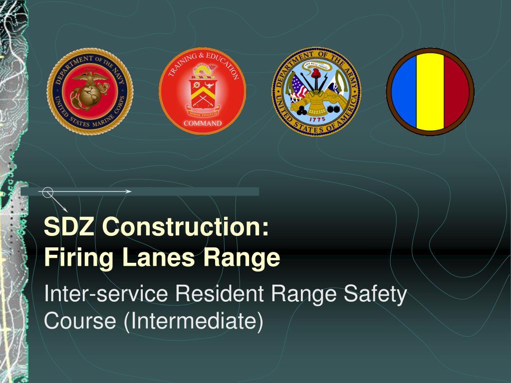 sdz construction firing lanes range l.