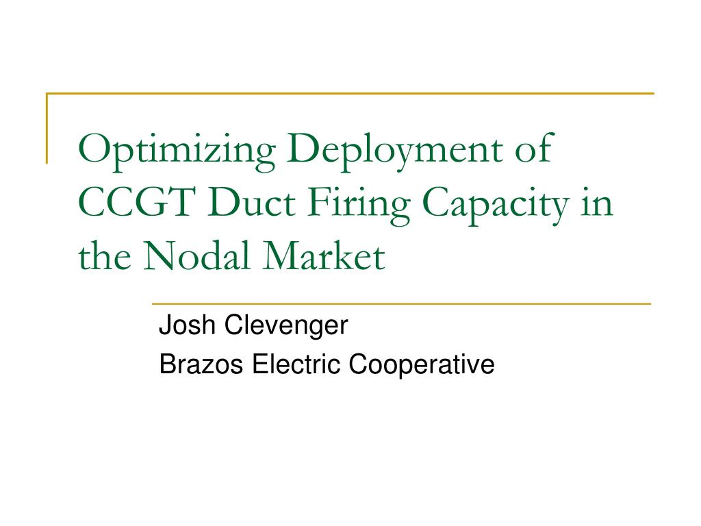 optimizing deployment of ccgt duct firing capacity in the nodal market l.