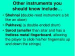 other instruments you should know include