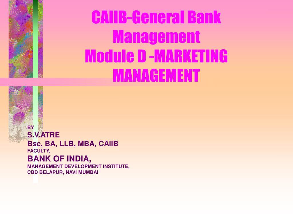 caiib general bank management module d marketing management l.