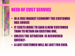 need of cust service