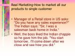 real marketing how to market all our products to single customer