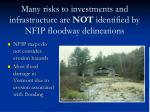 many risks to investments and infrastructure are not identified by nfip floodway delineations