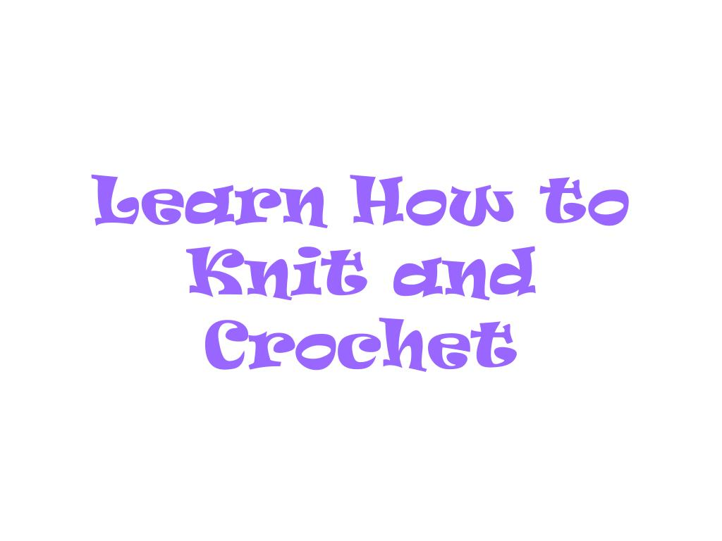 learn how to knit and crochet l.