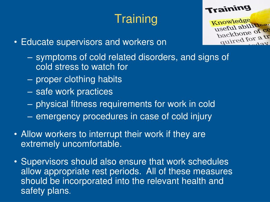 Educate supervisors and workers on
