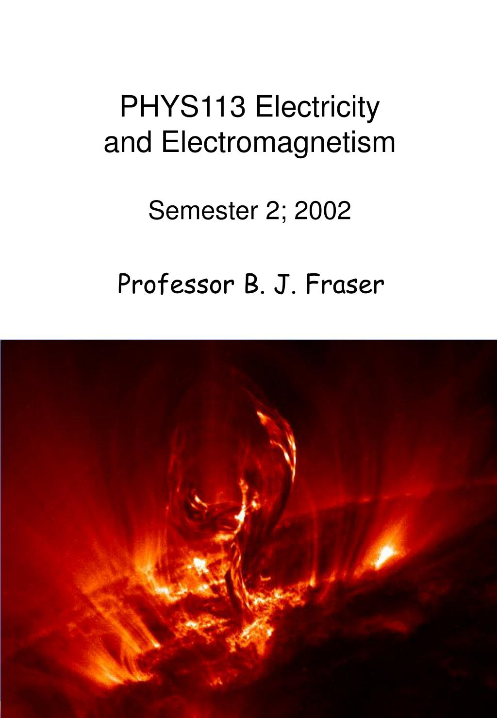 phys113 electricity and electromagnetism semester 2 2002 l.
