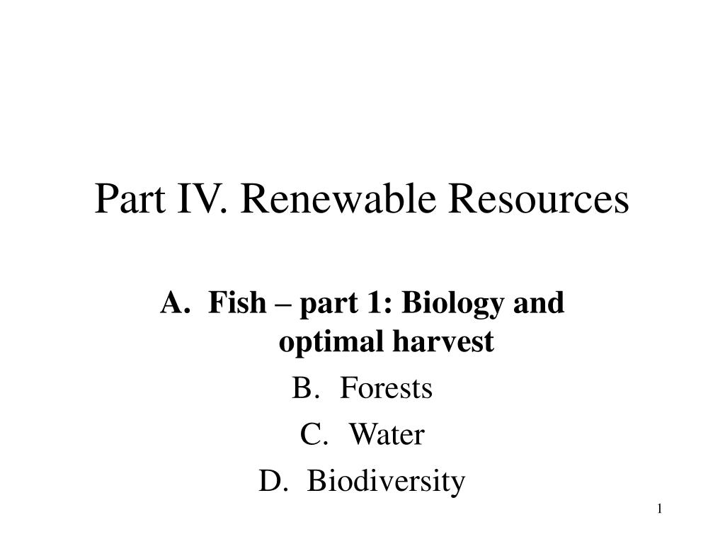 part iv renewable resources l.