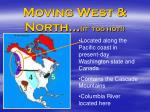 moving west north it too hot