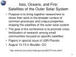 ices oceans and fire satellites of the outer solar system