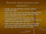 but what about passive solar adaptation