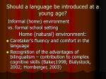 should a language be introduced at a young age