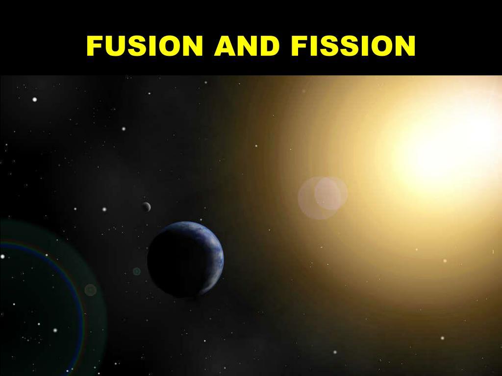 fusion and fission l.