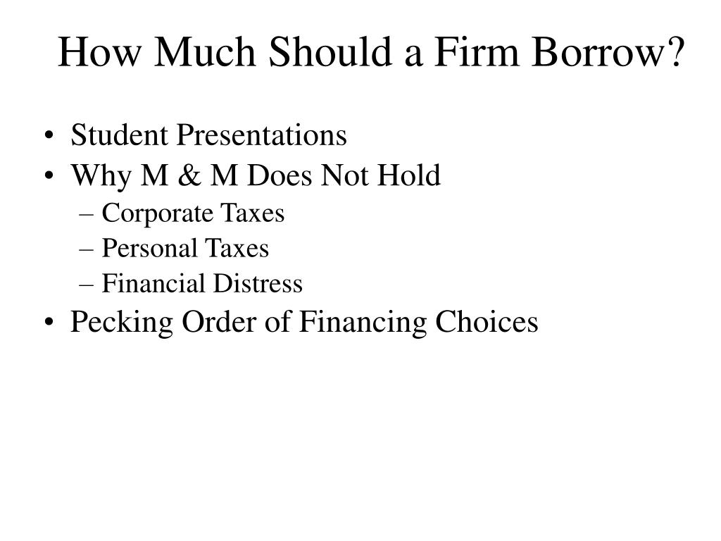 how much should a firm borrow l.