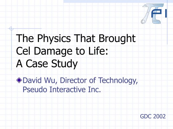 the physics that brought cel damage to life a case study n.