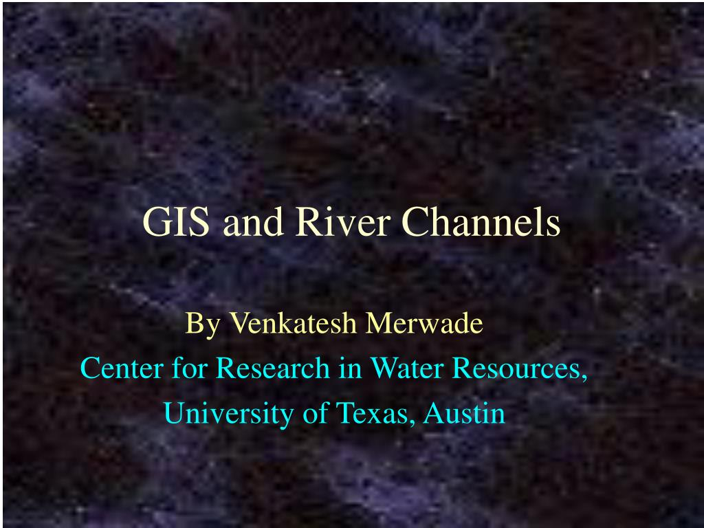 gis and river channels l.