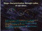 shape characterization through radius of curvature