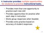 4 instructor provides multiple opportunities for students to practice instructional tasks