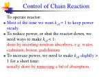 control of chain reaction