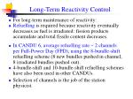long term reactivity control