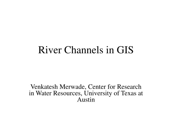 river channels in gis n.