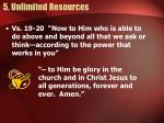 5 unlimited resources