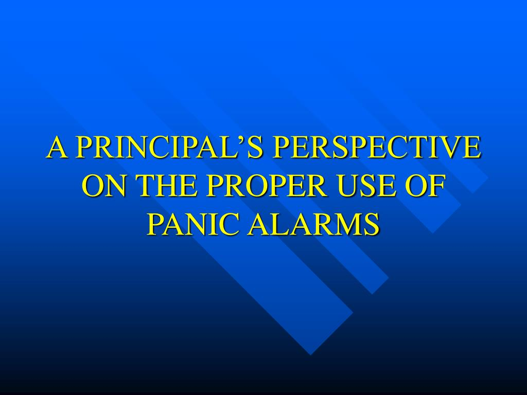 a principal s perspective on the proper use of panic alarms l.