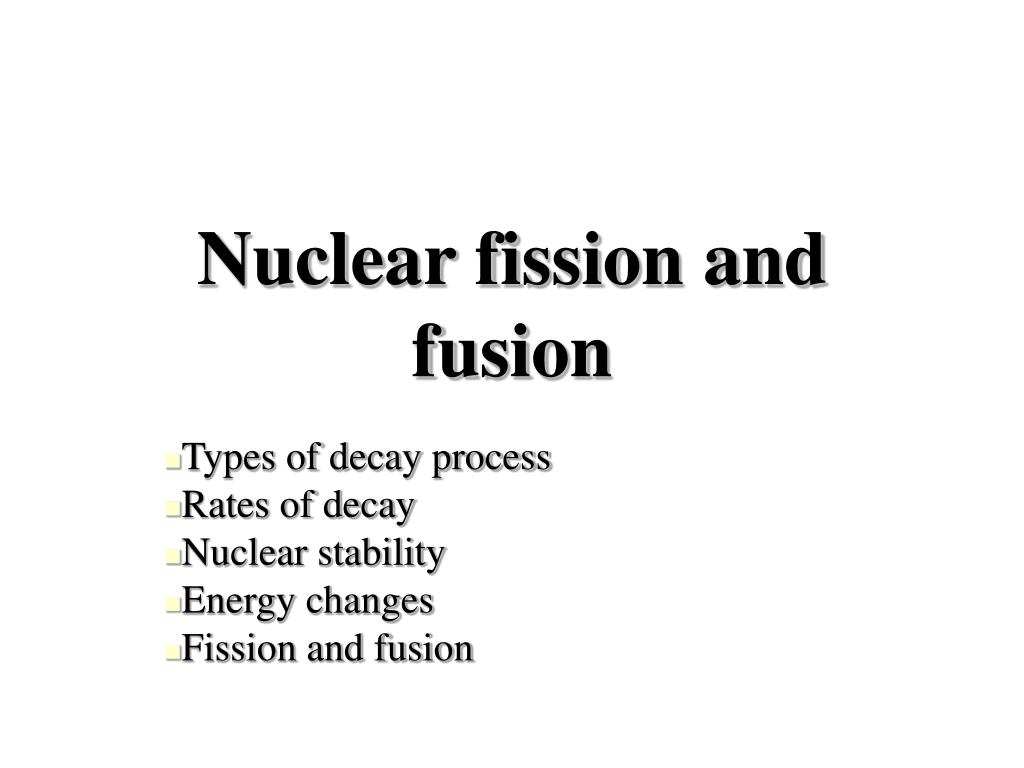 nuclear fission and fusion l.