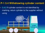 p 1 3 4 withdrawing cylinder content