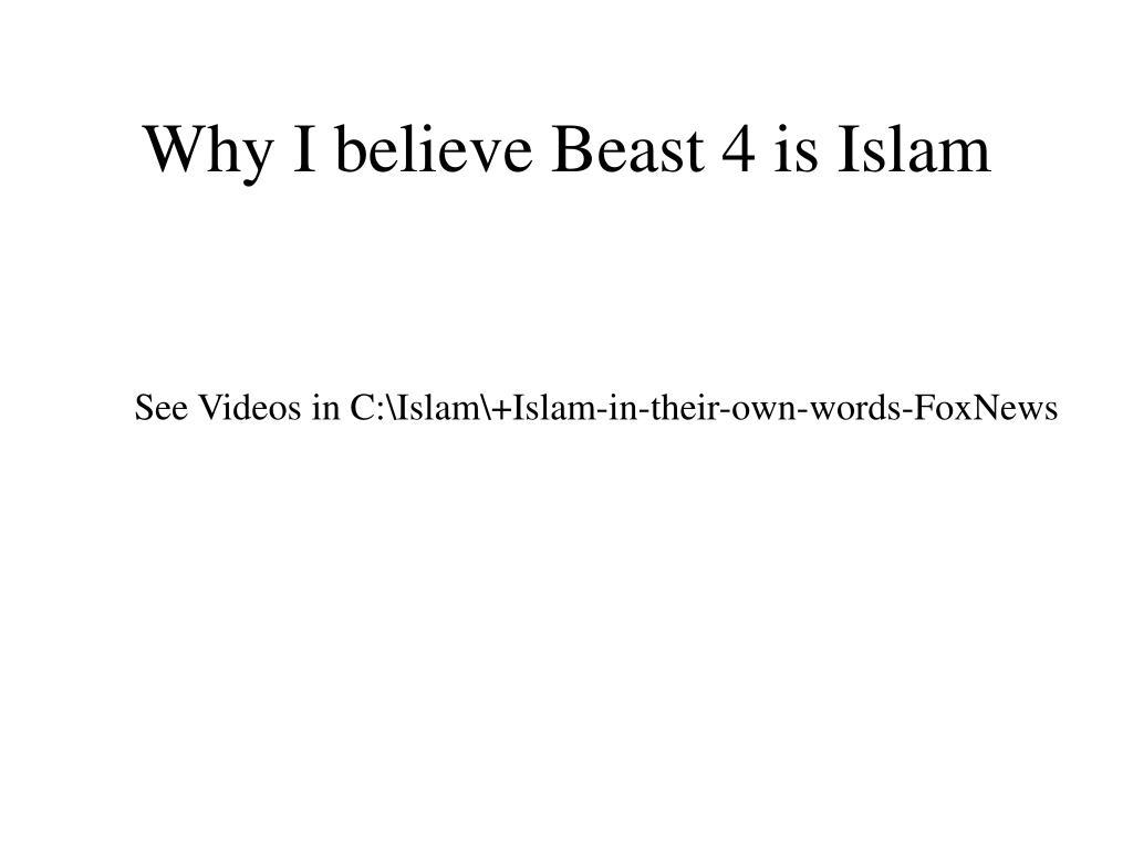 Why I believe Beast 4 is Islam
