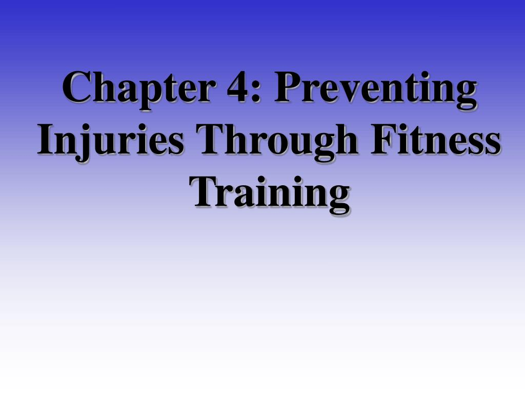 chapter 4 preventing injuries through fitness training l.