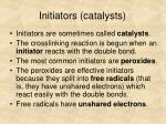 initiators catalysts