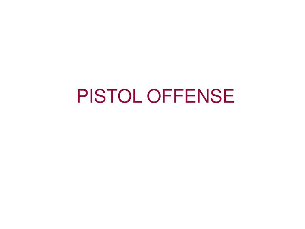 pistol offense l.