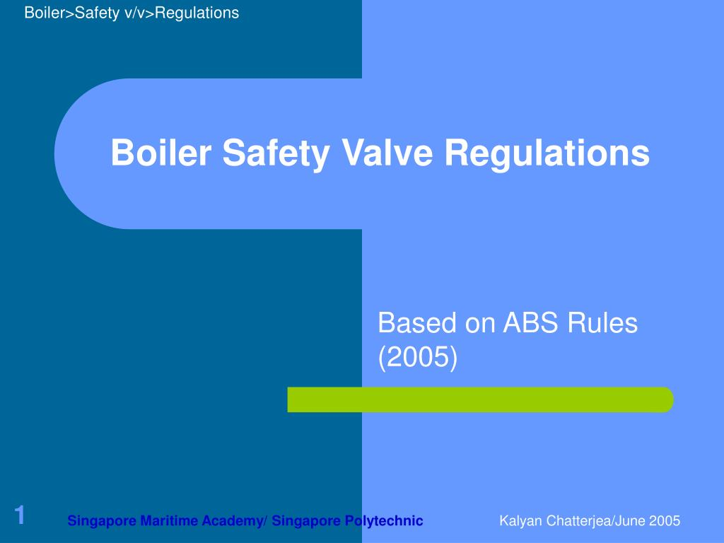 PPT - Boiler Safety Valve Regulations PowerPoint Presentation - ID ...