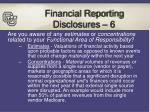 financial reporting disclosures 6