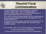 required fiscal communications