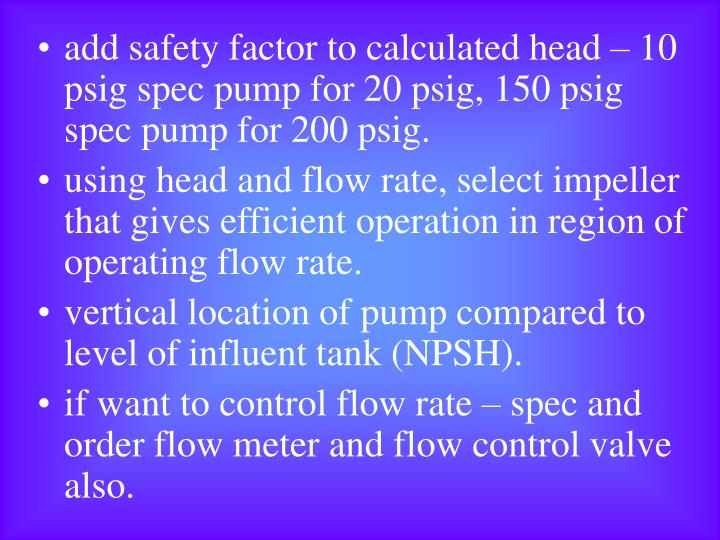 Add Safety Factor To Calculated Head 10 Psig Spec Pump For 20