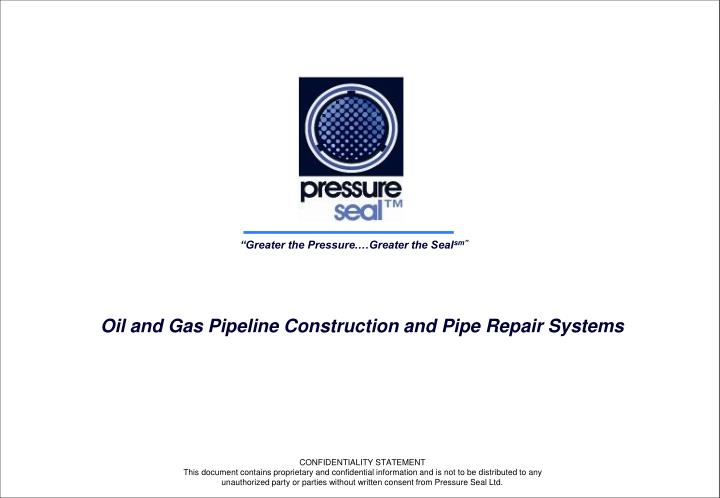 oil and gas pipeline construction and pipe repair systems n.