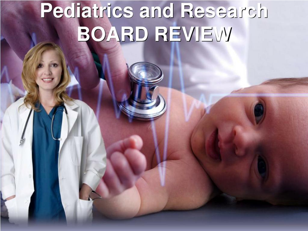 pediatrics and research board review l.