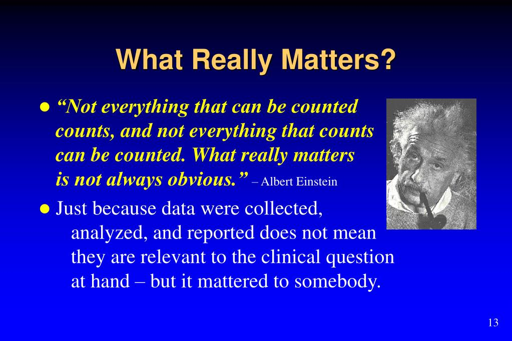 What Really Matters?