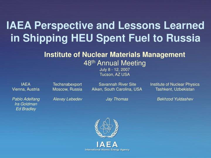 iaea perspective and lessons learned in shipping heu spent fuel to russia n.