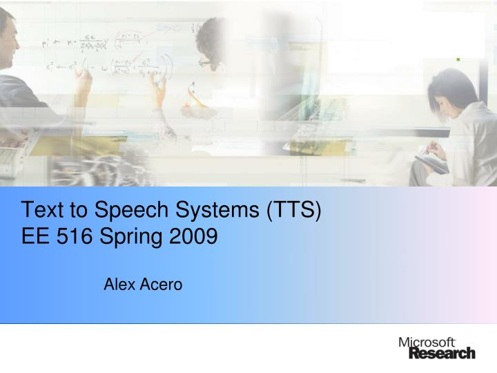 text to speech systems tts ee 516 spring 2009 n.