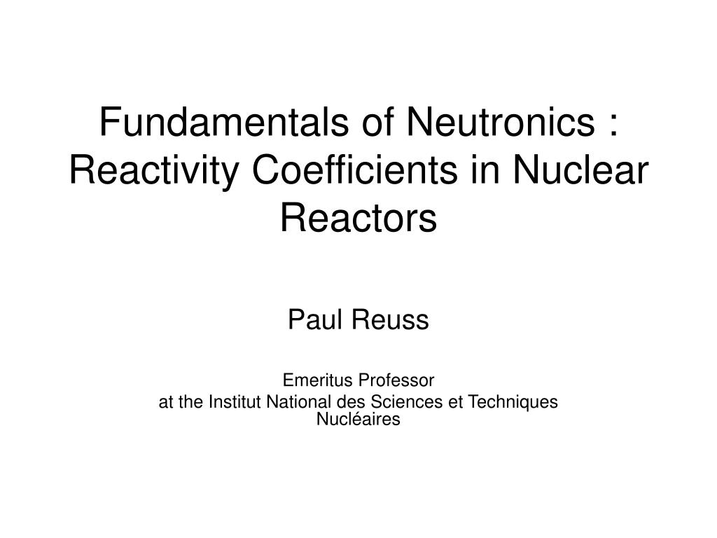 fundamentals of neutronics reactivity coefficients in nuclear reactors l.