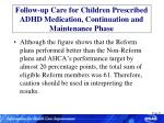 follow up care for children prescribed adhd medication continuation and maintenance phase25