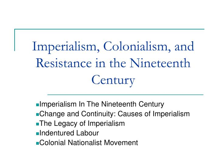 Imperialism colonialism and resistance in the nineteenth century