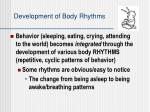 development of body rhythms