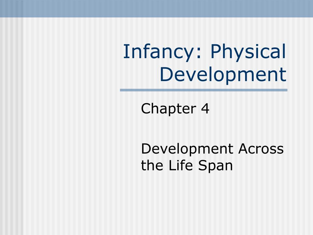 infancy physical development l.