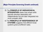 major principles governing growth continued