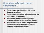 more about reflexes in motor development