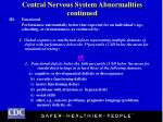 central nervous system abnormalities continued